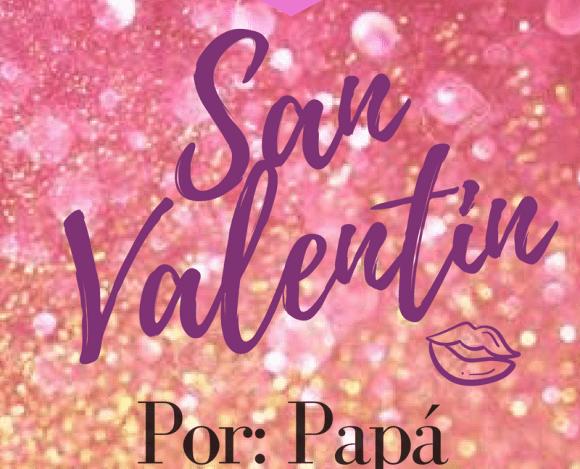 San Valentín, por: Papá