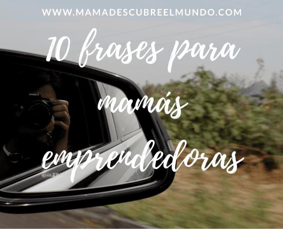 10 frases para mamás emprendedoras