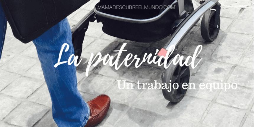 La paternidad, un trabajo en equipo